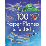 100 Paper Planes to fold fly - Carte Usborne (6+)