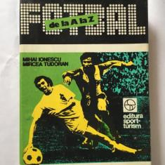 Fotbal de la A la Z, Mihai Ionescu, Mircea Tudoran, Editura Sport-Turism 1984