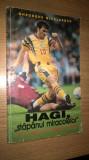 "Hagi, ""stapanul miracolelor"" - Gheorghe Nicolaescu (Editura Tinerama, 1998)"