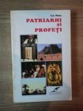 PATRIARHI SI PROFETI de E.G. WHITE , 1996