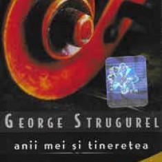 Caseta George Strugurel – Anii Mei Și Tinerețea, originala