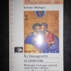 IRIMIE MARGA - IN DRAGOSTE SI ADEVAR. DIALOGUL TEOLOGIC OFICIAL ORTODOXO-CATOLIC