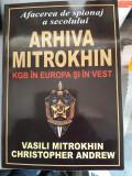 Vasili Mitrokhin, Christoph Andrew - Arhiva mitrokhin. KGB in Europa si in Vest