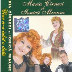 Caseta audio: Maria Cirneci si Ionica Minune - Cine n-a iubit o data (originala), Casete audio