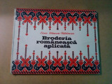 BRODERIA ROMANEASCA APLICATA -  Elena Stanescu-Batrinescu - 1978, 120 p.