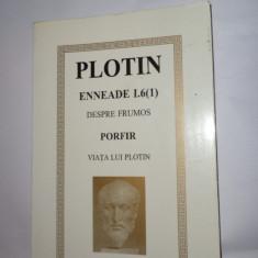 PLOTIN = TRATATUL DESPRE FRUMOS .VIATA LUI PLOTIN SI ORDINEA SCRIERILOR ACESTUIA