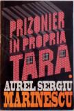 PRIZONIER IN PROPRIA TARA, VOL. I de AUREL SERGIU MARINESCU, 1996