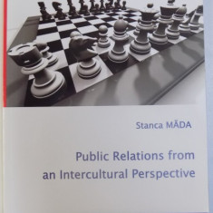 PUBLIC RELATIONS FROM AN INTERCULTURAL PERSPECTIVE by STANCA MADA , 2013