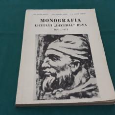 MONOGRAFIA LICEULUI DECEBAL DEVA 1871-1971/VICTOR JACOTA, DUMITRU SUSAN/ 1971
