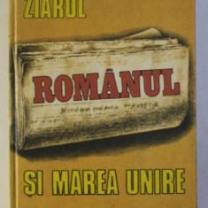 """ZIARUL """" ROMANUL """" SI MAREA UNIRE , de IULIAN NEGRILA , 1988"""