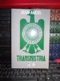 JEAN ANCEL - TRANSNISTRIA * VOL. 1 , NOTA ASUPRA EDITIEI DOINA URICARIU , 1998