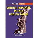 Spiritul romanesc in fata unei dictaturi | Nicolae Breban