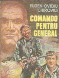 Comando pentru general - Eugen-Ovidiu Chirovici