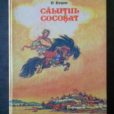 P. ERSOV - CALUTUL COCOSAT (1990, coperti cartonate)