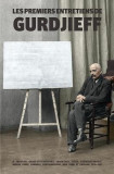 Les Premiers Entretiens de Gurdjieff 1914-1931: A Moscou, Saint-Petersbourg, Essentuki, Tiflis, Constantinople, Berlin, Paris, Londres, Fontainebleau,