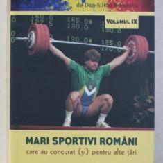 MARI SPORTIVI ROMANI CARE AU CONCURAT ( SI ) PENTRU ALTE TARI de DAN - SILVIU BOERESCU , 2018