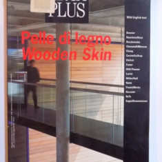 L' ARCA PLUS - PELLE DI LEGNO / WOODEN SKIN , 1998