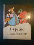 A. TOLSTOI - LA PETITE MAISONNETTE (1975, dessins de E. Ratchev)
