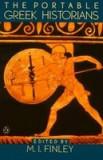 The Portable Greek Historians: The Essence of Herodotus, Thucydides, Xenophon, Polybius
