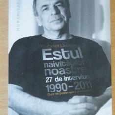 Estul naivitatilor noastre - Gabriel Liiceanu