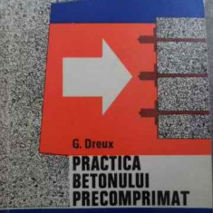 Practica Betonului Precomprimat - G. Dreux ,524468