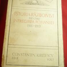 Constantin Kiritescu-Istoria Razboiului pt.Reintregirea Romaniei 1916-1919 -vol1