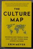 Erin Meyer - The Culture Map. Decoding How People Think, Lead, and Get Things...