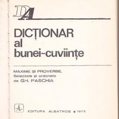 GH. PASCHIA - DICTIONAR AL BUNEI-CUVIINTE ( MAXIME SI PROVERBE )