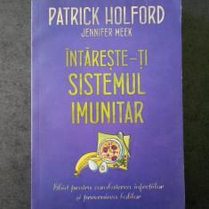 PATRICK HOLFORD - INTARESTE-TI SISTEMUL IMUNITAR