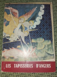 TAPITERIILE DIN ANGERS/Les tapisseries d'angers