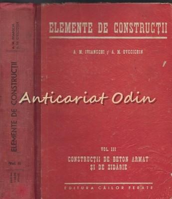 Elemente De Constructii III - A.M. Ivianschi, A.M. Ovecichin foto