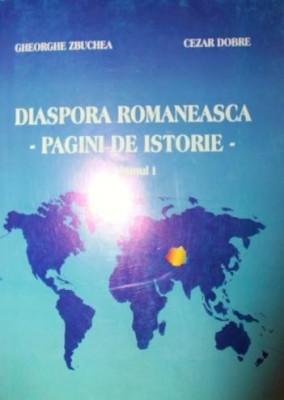 DIASPORA ROMANEASCA PAGINI DE ISTORIE - GHE ZBUCHEA, CEZAR DOBRE foto