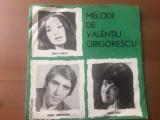 "melodii de valentiu grigorescu disc single 7"" vinyl muzica usoara EDC 10.602"