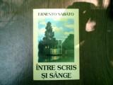 Intre scris si sange - Ernesto Sabato