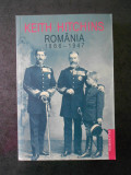 KEITH HITCHINS - ROMANIA 1866-1947
