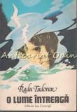 Cumpara ieftin O Lume Intreaga - Radu Tudoran