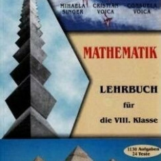 Matematica limba germana. Manual pentru clasa a VIII-a/Mihaela Singer, Cristian Voica, Consuela Voica