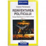 Reinventarea politicului - Europa Rasariteana de la Stalin la Havel, Vladimir Tismaneanu