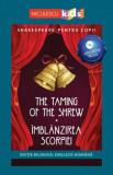 Shakespeare pentru copii - The Taming of the Shrew - Imblanzirea scorpiei (editie bilingva: engleza-romana) - Audiobook inclus/Adaptare dupa William S