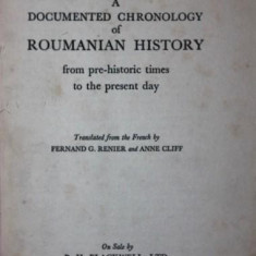 A DOCUMENTED CHRONOLOGY OF ROUMANIAN HISTORY FROM PRE HISTORIC TIMES TO THE PRESENT DAY - MATILA GHYKA
