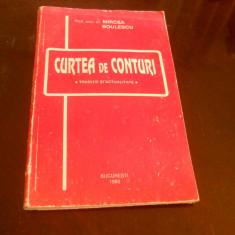 CURTEA DE CONTURI. TRADITIE SI ACTUALITATE - MIRCEA BOULESCU,1993