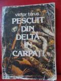 Pescuit Din Delta In Carpati - Victor Tarus ,540319