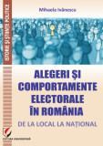 Cumpara ieftin ALEGERI SI COMPORTAMENTE ELECTORALE IN ROMANIA: DE LA LOCAL LA NATIONAL