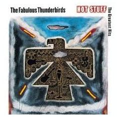 FABULOUS THUNDERBIRDS THE HOT STUFF THE GREATEST HITS (cd)