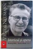 VICTOR NEUMANN - ISTORICUL SI OPERA ,editori MIODRAG MILIN si FLORIN LOBONT , 2018