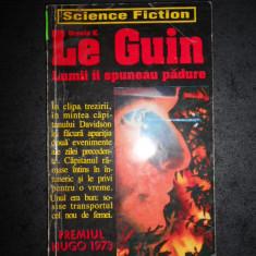 URSULA K. LE GUIN - LUMII AI SPUNEAU PADURE