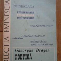 Poetica Eminesciana - Gh. Dragan ,280647