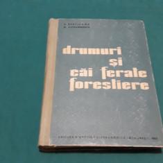 DRUMURI ȘI CĂI FERATE FORESTIERE/ C. PEȘTIȘANU, D. ALEXANDRESCU/ 1963