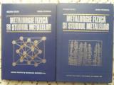 METALURGIE FIZICA SI STUDIUL METALELOR VOL 1-2-S. GADEA, M. PETRESCU