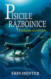 Pisicile Razboinice Vol.3: Padurea secretelor - Erin Hunter